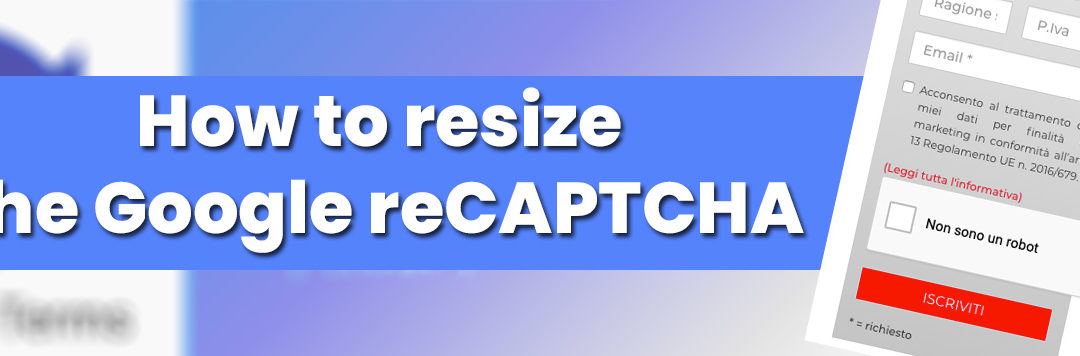 HOW TO RESIZE THE GOOGLE RECAPTCHA IN CALDERA FORM